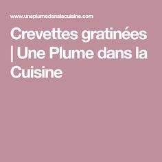 Crevettes gratinées | Une Plume dans la Cuisine