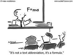 Science Cartoon 6365: It's not a text abbreviation, it's a formula.
