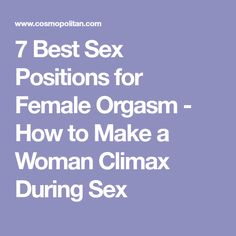 7 Best Sex Positions for Female Orgasm - How to Make a Woman Climax During Sex