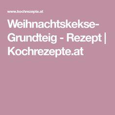 Weihnachtskekse-Grundteig - Rezept | Kochrezepte.at Dips, Dressing, Chef Recipes, Easy Meals, Sauces, Dip