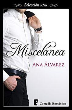 Descargar gratis,Miscelánea Ana Álvarez,Descargar libros gratis,alvarez , ana , miscelanea , multiformato,comedia,romantico,novela,amor,divertido