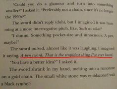 Nice one uncle rick.  pg. 244 Magnus Chase and the gods of asgard; the sword of summer