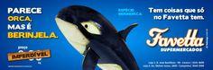 Favetta Supermercados: Campanha - Parece Orca, mas é Berinjela