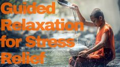 Guided Relaxation for Stress Relief and Healing