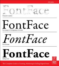 FontFace: The Complete Guide to Creating, Marketing & Selling Digital Fonts: Alec Julien: 9780240823973: Amazon.com: Books