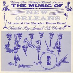 """Just in time for Mardi Gras, listen to Smithsonian Folkways album """"The Music of New Orleans."""" The album, released in 1958, features the music of the Eureka Brass Band."""