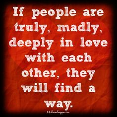 That's what real true love is all about! True love ALWAYS finds a way :-)