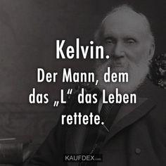"""Kelvin. Der Mann, dem das """"L"""" das Leben rettete."""