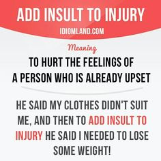 Add insult to injury #English