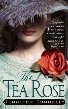 The Tea Rose by Jennifer Donnelly, a great saga that reminded me of a Mexican soap opera #read #book #romance