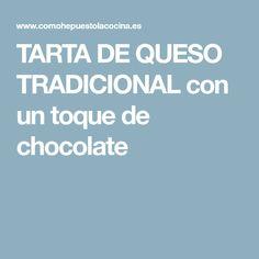TARTA DE QUESO TRADICIONAL con un toque de chocolate