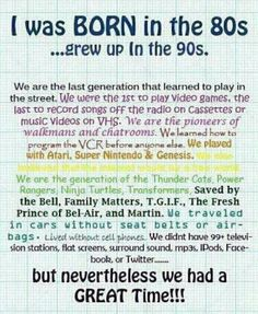 I grew up in both. Born in 1980 and turned 10 in 1990, so I got to see both decades!!