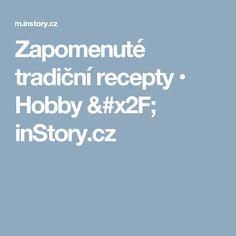 Zapomenuté tradiční recepty • Hobby / inStory.cz