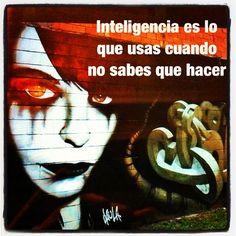 109- Inteligencia es lo que usas cuando no sabes que hacer