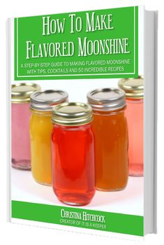 Learn how to make flavored moonshine in my new MOONSHINE RECIPE book. You get 50 easy recipes like my Apple Pie Moonshine recipe & Peach Moonshine recipe. Fireball Moonshine Recipe, Moonshine Recipes Homemade, Peach Moonshine, Homemade Liquor, How To Make Moonshine, Mead Recipe, Alcohol Recipes, Drink Recipes