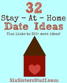 32 Stay-At-Home Date Ideas that are easy and fun, plus links to 350+ more date ideas! SixSistersStuff.com #datenight