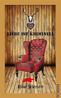 Lesendes Katzenpersonal: [Rezension] Rike Stienen - Liebe ist kriminell