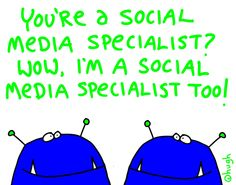 You're a social media specialist? Wow, I'm a social media specialist … Social Media Humor, Power Of Social Media, Social Media Marketing Business, Social Media Trends, Media Specialist, App Development, So Little Time, Twitter, Blog