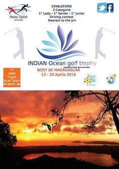 13 - 20 April 2016  Indian Ocean golf trophy Nosy-Be, Madagascar.