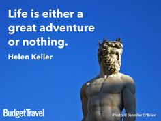 Life is either a great adventure or nothing. Hellen Keller   Florence statue caught in the light www.budgettravel.com