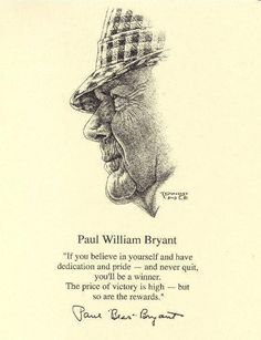 "Art Work of The Legendary Coach ""Bear"" Bryant If you don't know who this man is: Then you aint no ALABAMA Alabama Crimson Tide, Roll Tide Alabama, Crimson Tide Football, Alabama College, University Of Alabama, Alabama Room, Alabama Decor, Alabama Baby, College Football"