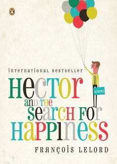 """The book cover for ""Hector and the Search for Happiness"" by Andrew Bannecker"" - bareps  Bernstein & Andriulli is one of the coolest creative rep agencies out there. Happy find that they have a Tumblr!"