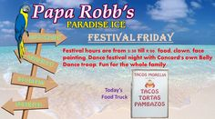 """It's time for FESTIVAL FRIDAY at Papa's.  Festival hours are from 5:30 till 9:00. food, clown, face painting. Dance festival night with Concord's own Belly Dance troop. Fun for the whole family.  Food Truck today is """"TACOS MORELIA"""" http://www.paparobbs.com Concord, NC"""