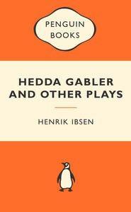 Hedda Gabler and Other Plays: Popular Penguins