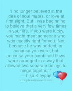Do you believe in soul mates? quote from ― Lisa Kleypas, (Blue-Eyed Devil) Family Quotes, Love Quotes, Outside World, Soul Mates, Do You Believe, Meeting Someone, Love At First Sight, Devil, Bubble