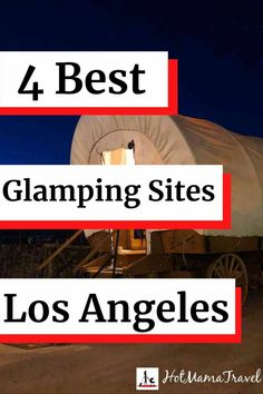 4 Awesome Glamping Sites in Los Angeles you will Love - HotMamaTravel #familytravel #glampinglosangeles #california #UnitedStates Rv Hacks, Travel Hacks, Travel Guides, Travel Tips, California With Kids, California Vacation, South America Travel, North America, Travel With Kids