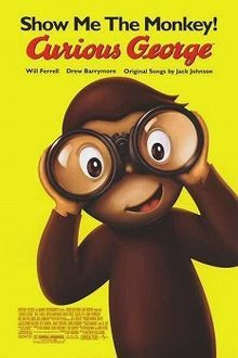"""Monkeyman: The legend of Will Ferrell as H.A. Rey's Man in the Yellow Hat! (Also starring Frank Welker, Cartoon Network's """"Garfield,"""" as George.) The man (named """"Ted"""" because movies like to fill in such details) sets out to find a lost ark to save a museum. In Africa, George finds him. In America, they're an odd couple. With Drew Barrymore as a teacher who likes The Man (and George), they're two and a half people."""