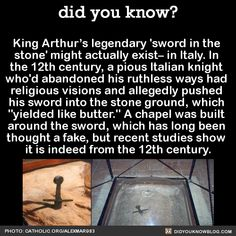 """Did you know? King Arthur's legendary 'sword in the stone' might actually exist- in Italy. In the century, a pious Italian knight who'd abandoned his ruthless ways had religious visions and allegedly pushed his sword into the stone ground, which """"yiel The More You Know, Good To Know, Did You Know, Wtf Fun Facts, Random Facts, Dumb Facts, Weird History Facts, Epic Facts, Awesome Facts"""