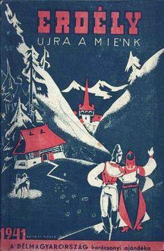 ¡Transilvania es de nuevo húngara! Cartel en homenaje de la recuperación de la región gracias al segundo arbitraje de Viena, en 1940 World War Two, Old World, Germany And Italy, Christmas Greetings, Illustrations, Travel Posters, Budapest, Art Pictures, Vintage Posters