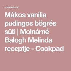Mákos vanília pudingos bögrés süti   Molnárné Balogh Melinda receptje - Cookpad