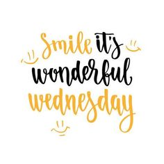 Have a Wonderful Wednesday! Happy Wednesday Quotes, Wednesday Humor, Wonderful Wednesday, Wednesday Motivation, Monday Quotes, Morning Motivation, Work Quotes, Daily Quotes, Life Quotes