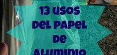 13 usos del papel de aluminio