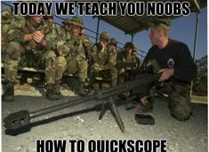 Only if hard scopers would just learn... I mean it would be nice but what kind of fantasy is that people have their ways and mine is definitely quickscope