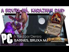 A Raid por Dentro: Barnes, Bruxa Má, Karazhan