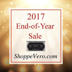 2017 End-of-Year Sale on Now at ShoppeVero.com!  Follow us on Facebook, Twitter, Instagram and Pinterest.  @shoppevero #shoppevero