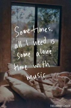 Sometimes, all I need is some alone time with music