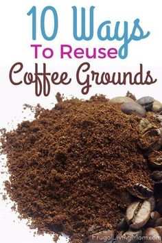 those Gorgeous Grounds: Reusing Coffee Grounds Can Save You Money Save those Gorgeous Grounds: Reusing Coffee Grounds Can Save You Money!Save those Gorgeous Grounds: Reusing Coffee Grounds Can Save You Money! Frugal Living Tips, Frugal Tips, Home Remedies, Natural Remedies, Health Remedies, Uses For Coffee Grounds, Do It Yourself Home, Ways To Save, Things To Know