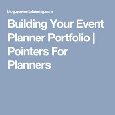 Building Your Event Planner Portfolio | Pointers For Planners