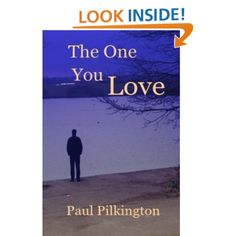 The One You Love (suspense mystery): Paul Pilkington: Amazon.com: Kindle Store