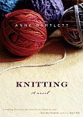 Knitting is the story of what happens when widowed Sandra meets a woman who is her polar opposite on a sidewalk when they both stop to help a man in distress. While Sandra's grief has constrained her spirit, Martha — who lost her husband years before — appears to wear her grief lightly. Sandra's talent for the domestic arts lies in studying them; Martha is a brilliantly gifted knitter, a self-educated artist. Strange twists, but a good read.