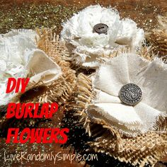 How To Make Rustic Shabby Chic Burlap FLowers with a video tutorial. | Live Randomly Simple
