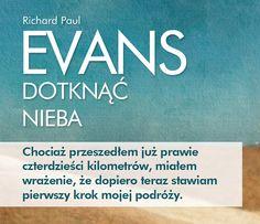 """Richard Paul Evans, """"Dotknąć nieba"""". Aby latać, najpierw trzeba pogodzić się z możliwością upadku. #RichardPaulEvans #DotknacNieba #Znak #podroz #przygoda #nieznane #wedrowka #nadzieja #WedrowkaBezCelu #wolnosc #droga #przebaczenie #wedrowiec #RadoscZycia"""