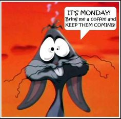 its monday pictures and quotes | Its Monday Bring Me Coffee Pictures, Photos, and Images for Facebook ...