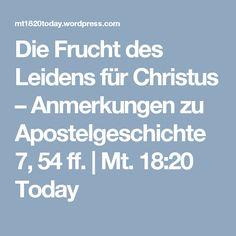 Die Frucht des Leidens für Christus – Anmerkungen zu Apostelgeschichte 7, 54 ff. | Mt. 18:20 Today