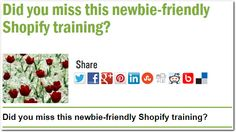 Did you miss this newbie-friendly Shopify training?