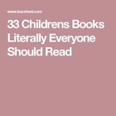33 Childrens Books Literally Everyone Should Read